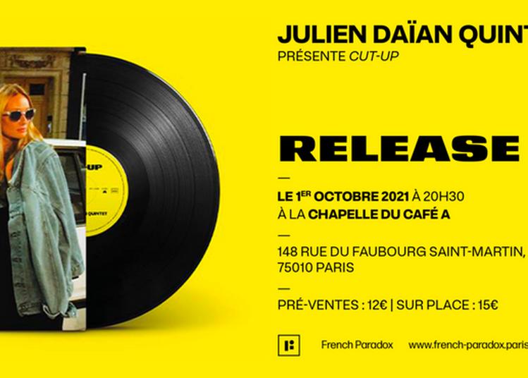 Julien Daïan Quintet présente CUT-UP - Album Release Party à Paris 10ème