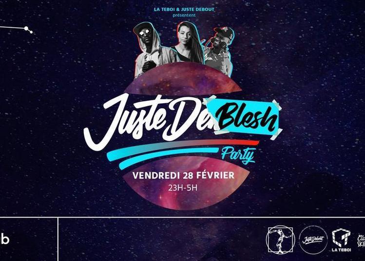 Juste DeBlesh Party - Juste Debout Official Party à Paris 19ème