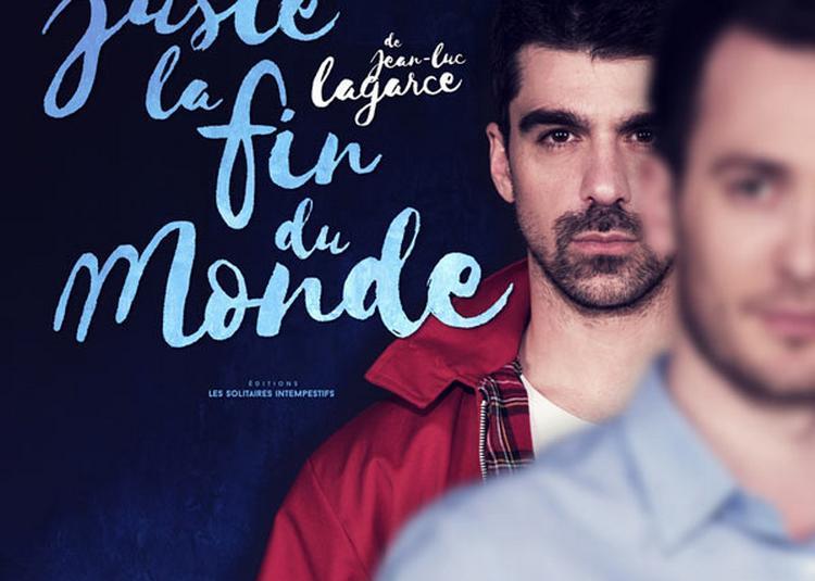 Juste La Fin Du Monde à Paris 18ème