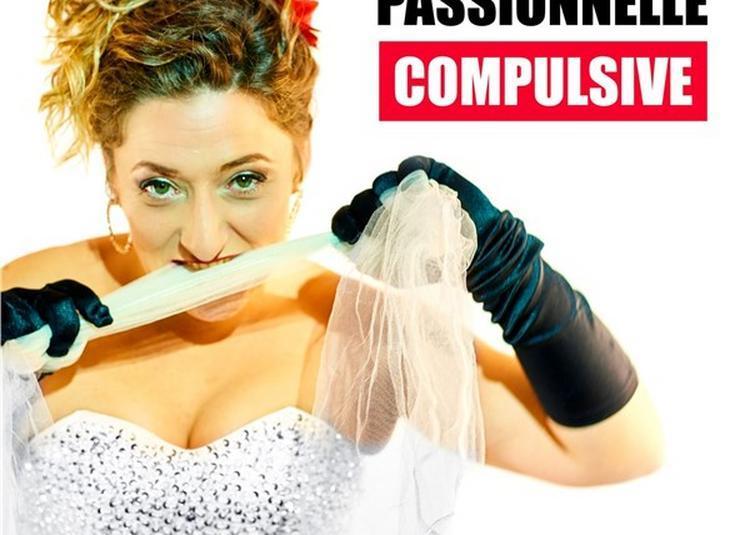 Kelly Dans Amoureuse, Passionnelle, Compulsive à Lyon