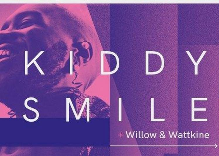 Kiddy Smile // Willow & Wattkine à Nantes