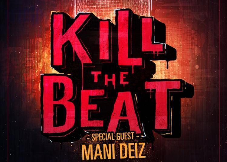 Kill The Beat Spécial Guest Mani Deïz à Paris 11ème