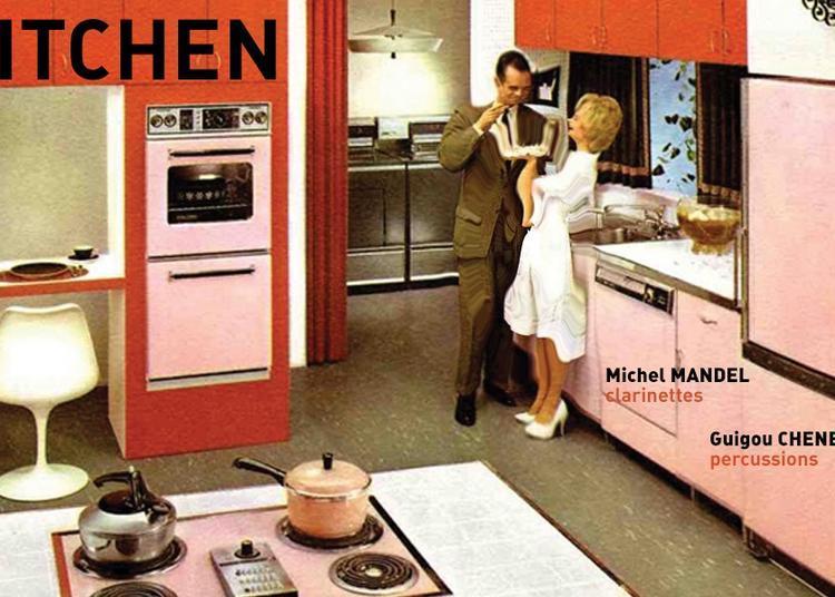Kitchen = Guigou Chenevier x Michel Mandel à Metz