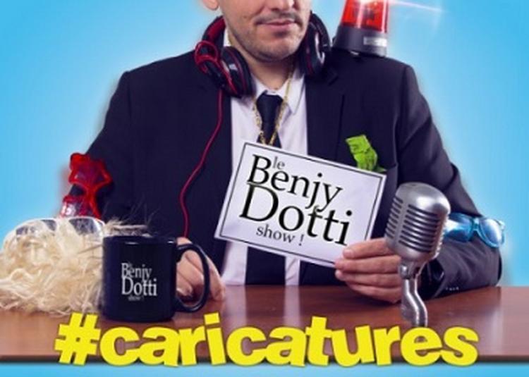 Dîner spectacle: Le Benjy Dotti Show! #Caricatures à Angers