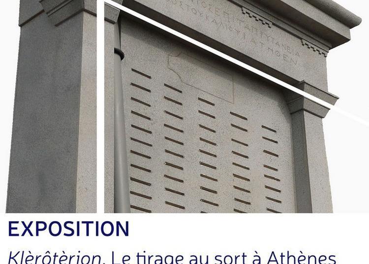 Klèrôtèrion. Le tirage au sort à Athènes dans l'Antiquité à Strasbourg