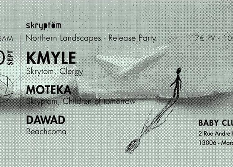 Kmyle « Northern Landscapes » Release Party w/ Moteka + Dawad à Marseille