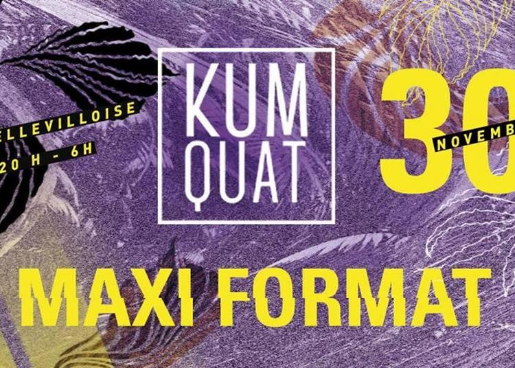 Kumquat Maxi Format W/ Increase The Groove à Paris 20ème