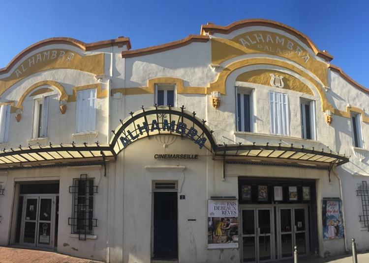 L'alhambra, à La Découverte De L'envers Du Décor à Marseille