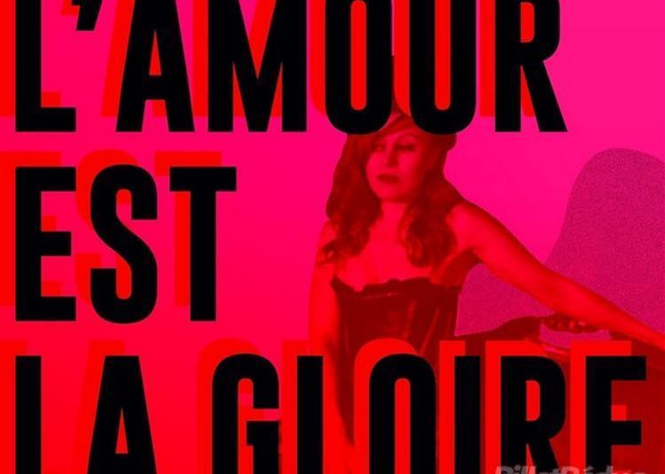 L'Amour Est La Gloire à Paris 15ème