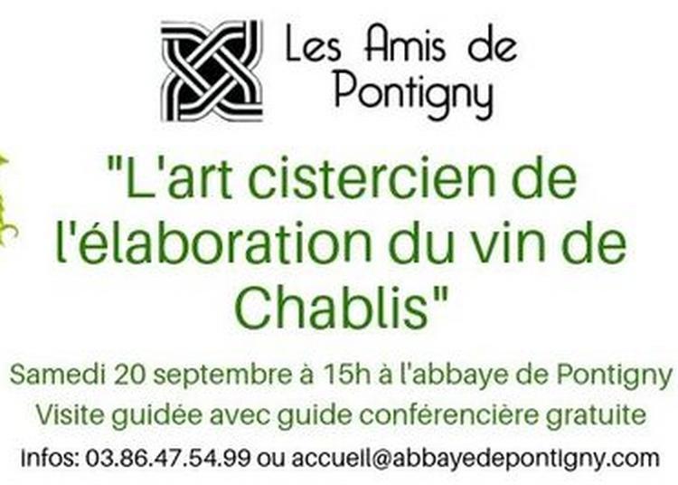 L'art Cistercien De L'élaboration Du Vin De Chablis à Pontigny