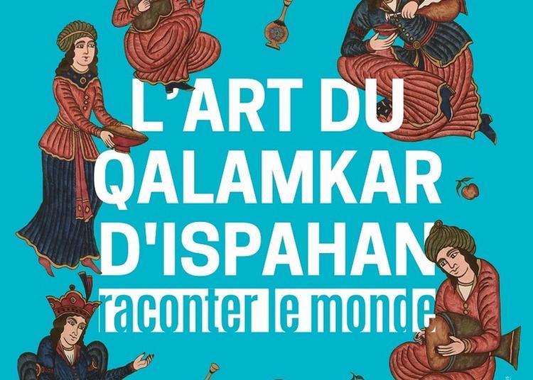 L'art Du Qalamkar D'ispahan, Raconter Le Monde à Clermont Ferrand