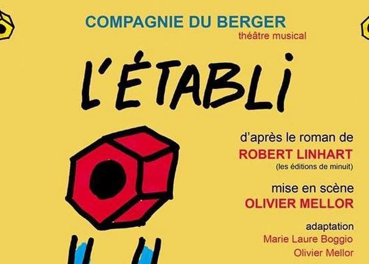 L'Établi - Création 2018 - Compagnie du Berger à Amiens