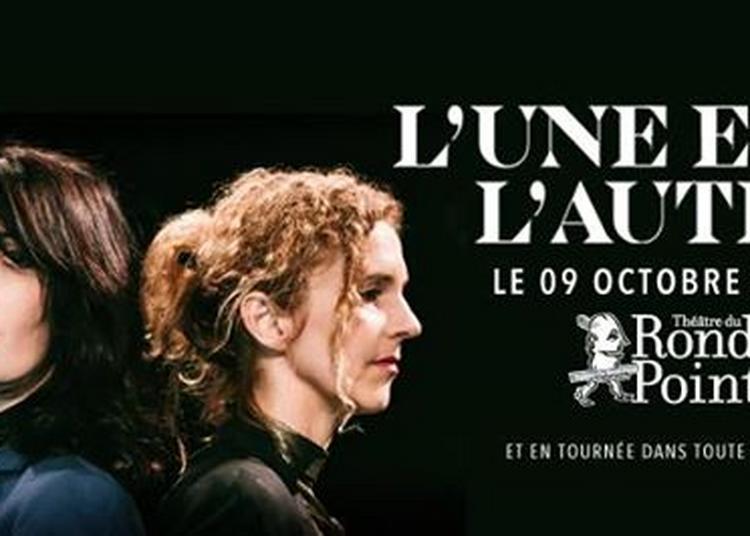 L'Une et l'Autre - Delphine de Vigan et La Grande Sophie à Paris 8ème