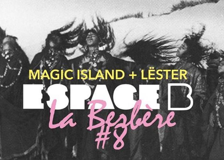 La Berbère #8 : Magic Island + Lëster à Paris 19ème