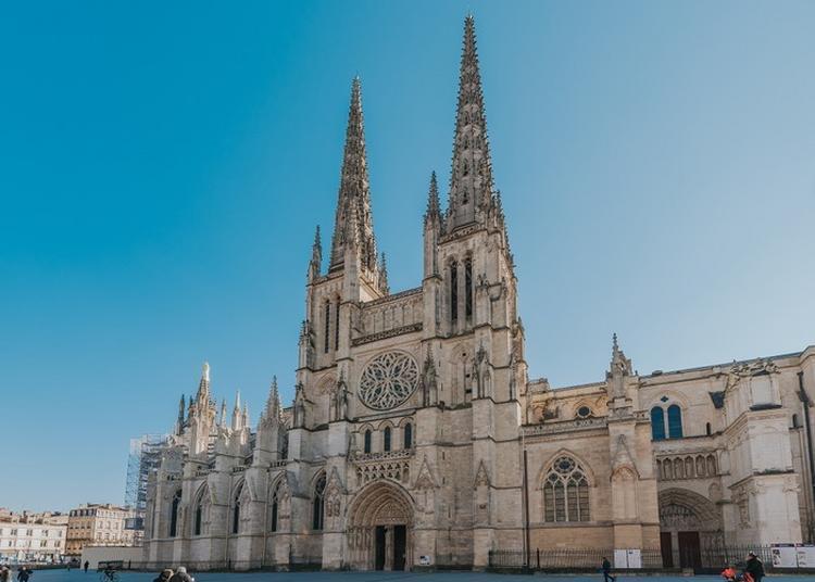 La Cathédrale Vous Ouvre Ses Portes ! à Bordeaux
