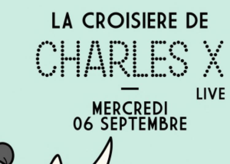 La Croisière Safari De Charles X (Live) à Paris 5ème