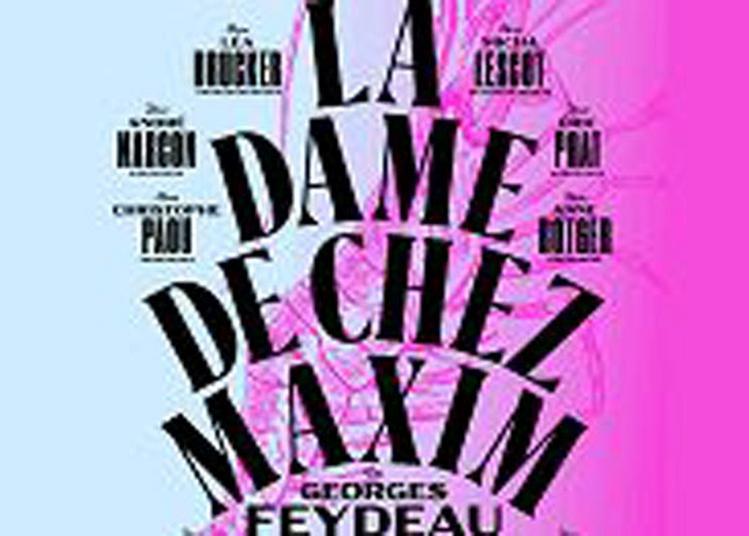 La Dame De Chez Maxim à Versailles