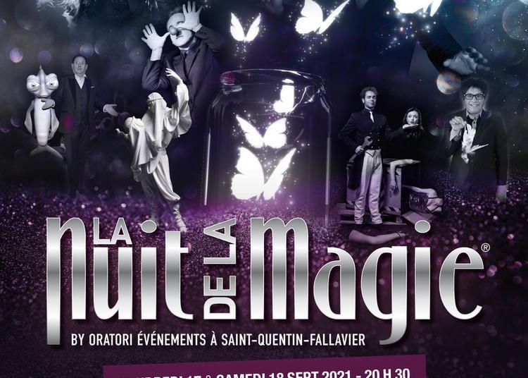 La 12ème Nuit de la Magie à Saint Quentin Fallavier