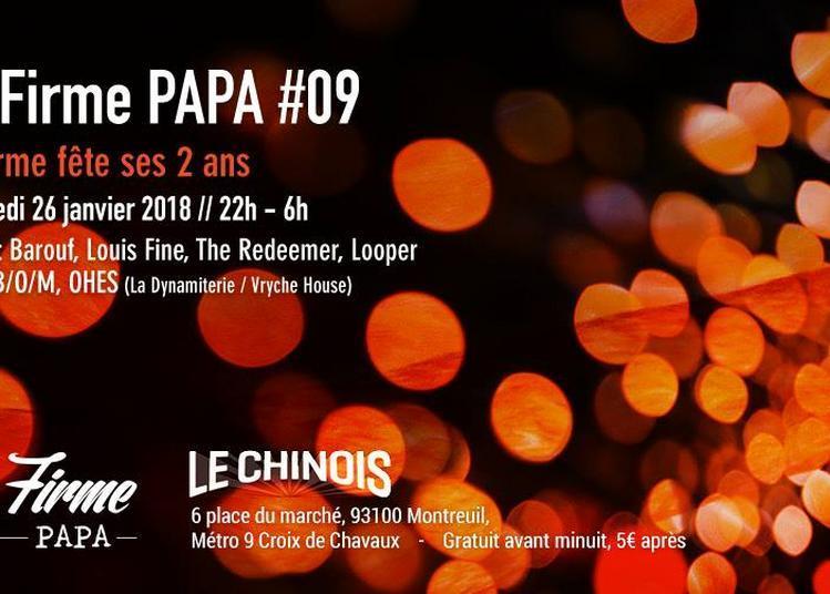 La Firme PAPA #09 : 2 ANS à Montreuil