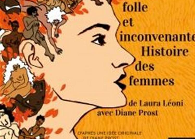 La Folle Et Inconvenante Histoire Des Femmes à Paris 18ème