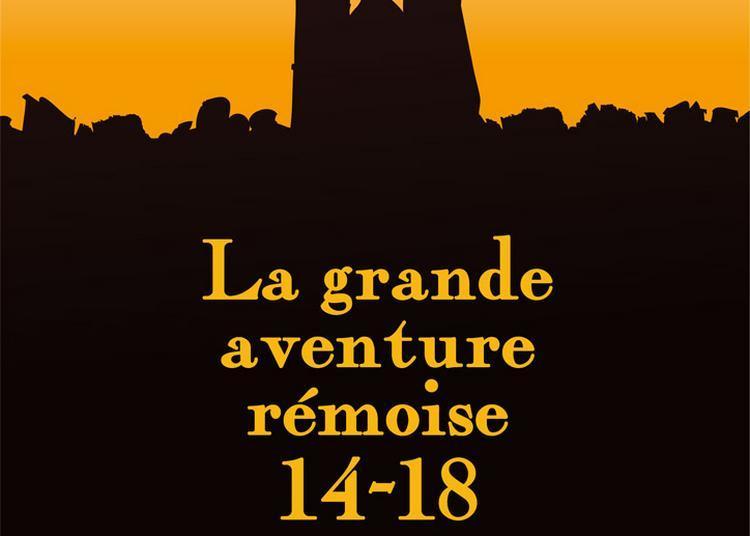 La grande aventure rémoise 14-18 à Reims