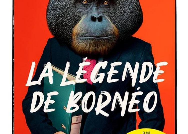La Legende De Borneo à Paris 18ème