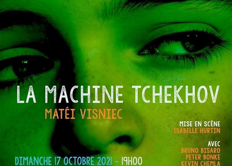 La Machine De Tchekhov à Paris 16ème