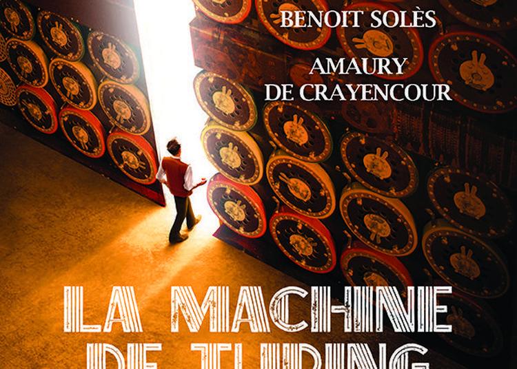 La Machine De Turing de Benoit Solès à Vallauris