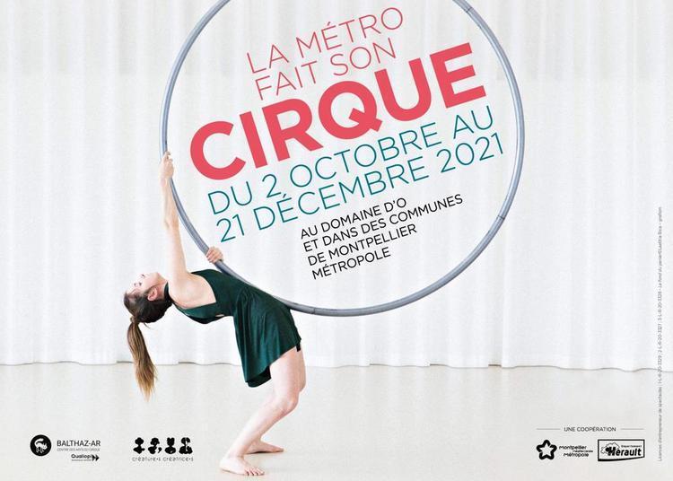 La Métro Fait Son Cirque 2021 à Montpellier