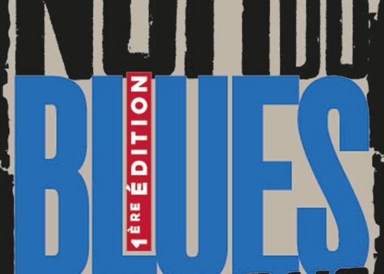 La Nuit Du Blues En Francais à Paris 10ème