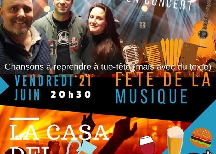 La Petite Voix Live ! La Casa Del Porron   Fete De La Musique à La Roche sur Yon