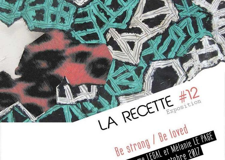 La Recette #12 - Be Strong / Be Loved à Nyoiseau