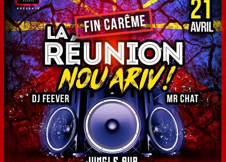 La Réunion Nou Ariv (fin De Carême) | Mix Djs Feever & Mr Chat à Montpellier