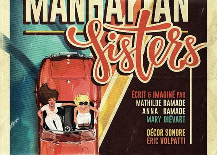 La Revanche Des Manhattan Sisters à Pibrac