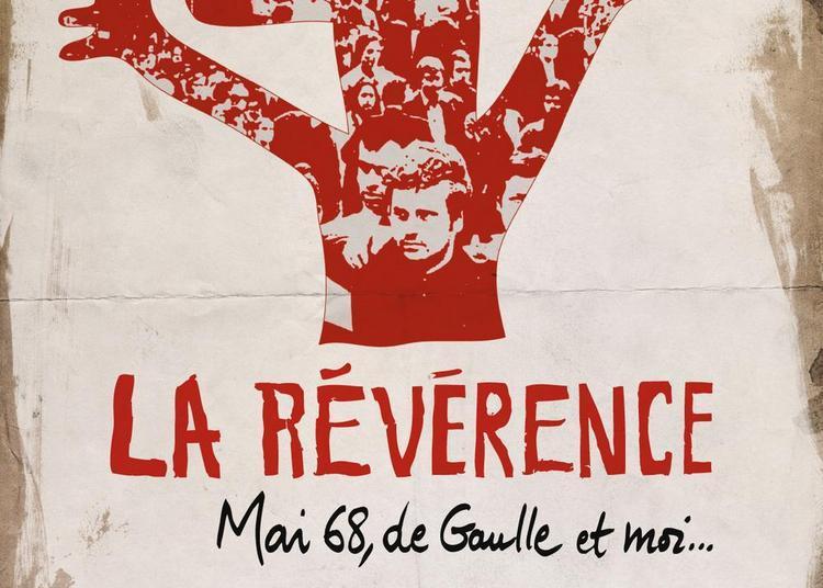 La Révérence - Mai 68, de Gaulle et moi... à Avignon