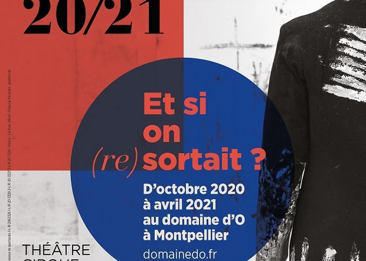 La Saison 20/21 du domaine d'O à Montpellier