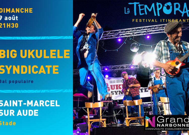 La Tempora : The Big Ukulélé Syndicate à Saint Marcel sur Aude
