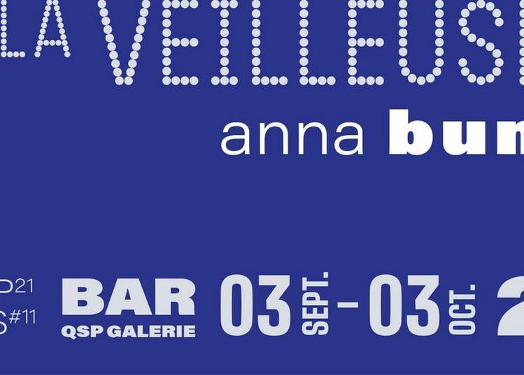 LA VEILLEUSE   Anna Buno à Roubaix