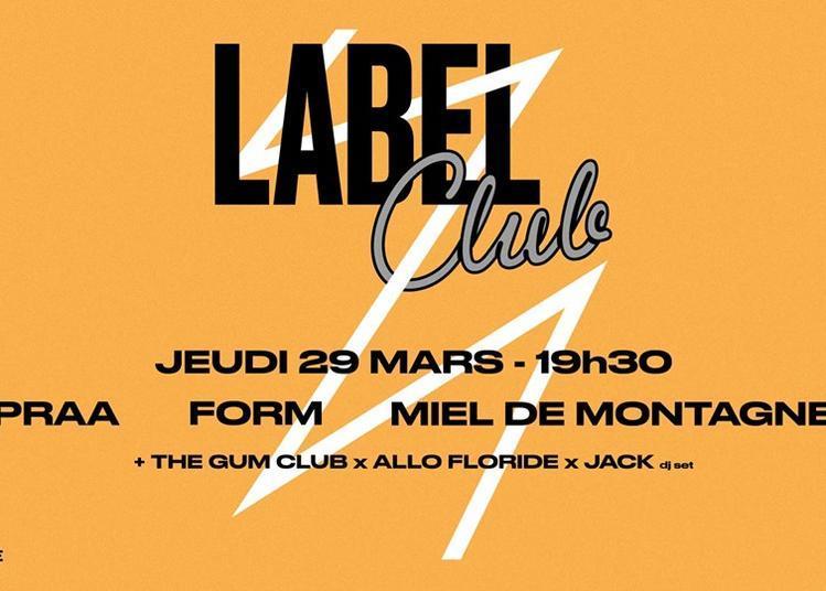 Label Club : Praa / Form / Miel De Montagne à Paris 12ème