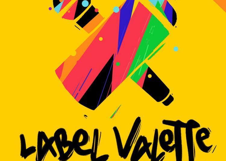 Label Valette Fest #2 à Pressigny les Pins