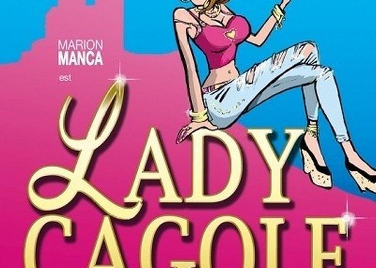 Lady Cagole à Cabries