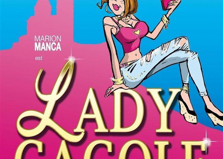 Lady Cagole à Marseille