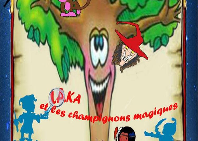 Laka Et Les Champignons Magiques à Nice