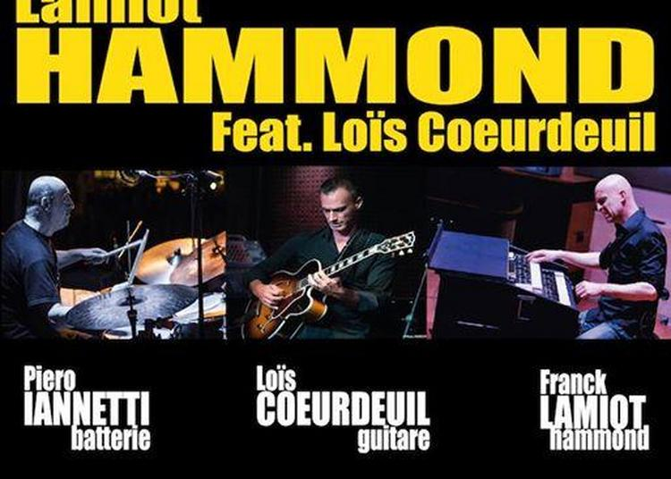 Lamiot Hammond feat. Loïs Coeurdeuil à Marseille