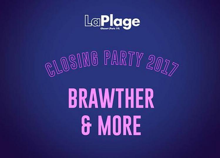 LaPlage 2017 Closing Party W/ Brawther, Céline & More ! à Paris 19ème