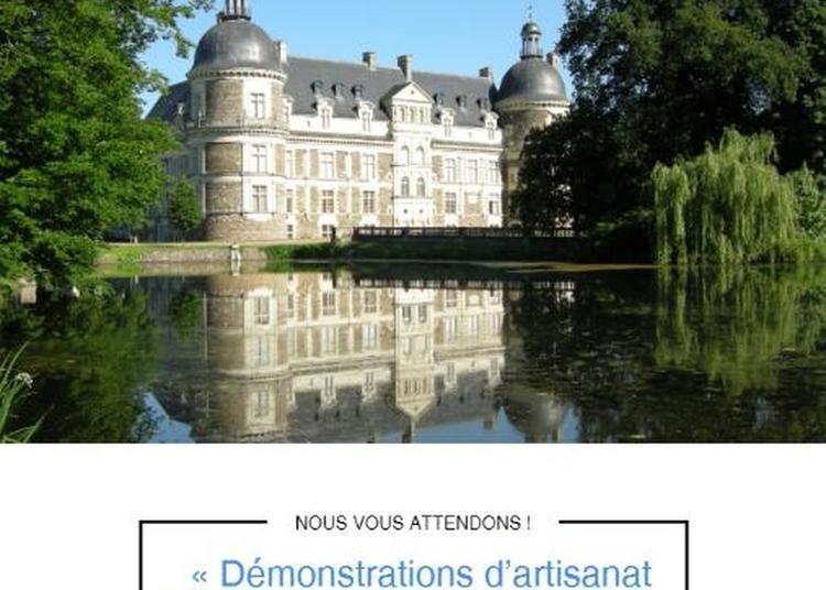 « Démonstrations D'artisanat D'art Au Château De Serrant » Les 16 Et 17 Septembre 2017 à Saint Georges sur Loire