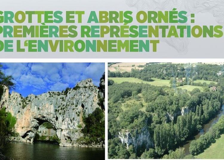 «grottes Et Abris Ornés : Premières Représentations De L'environnement» à Perigueux