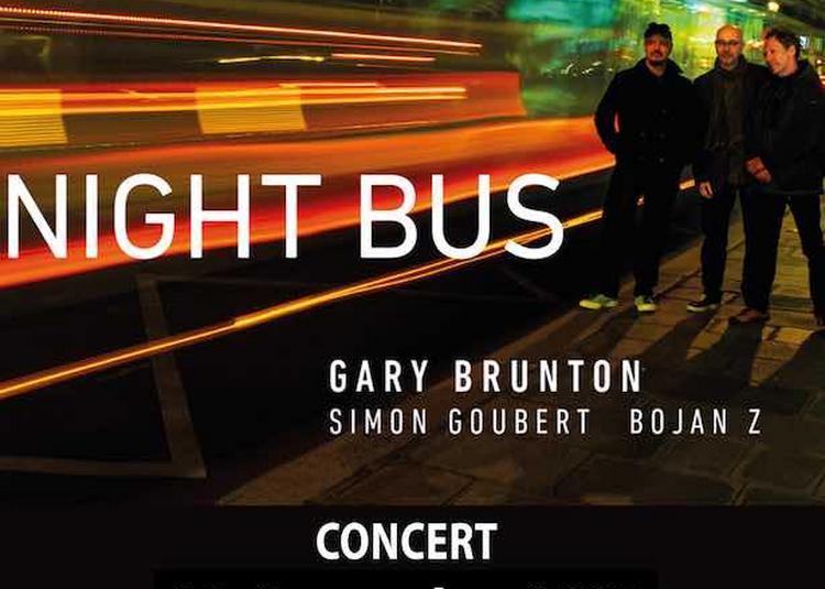 « Night Bus » - Gary Brunton - Bojan Z - Simon Goubert à Paris 15ème