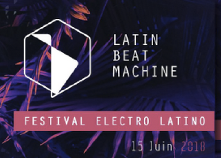 Latin Beat Machine - Festival Electro Latino à Paris 13ème