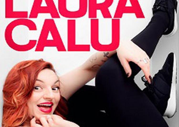 Laura Calu - En grand ! à Rodilhan